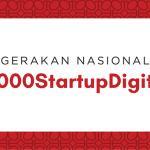 Ubah Potensi jadi Aksi Lewat Gerakan Nasional 1000 Startup Digital